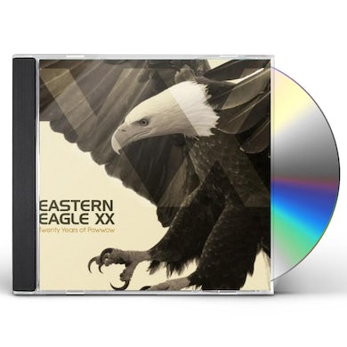 Eastern Eagle TWENTY YEARS OF POWWOW CD