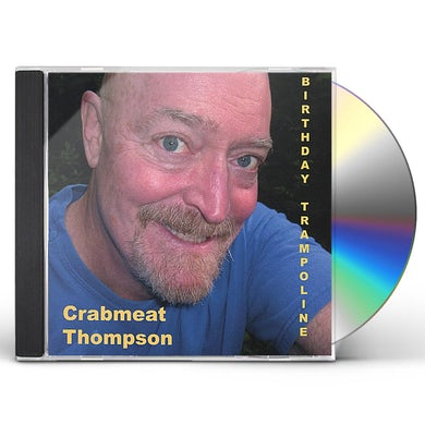 Crabmeat Thompson BIRTHDAY TRAMPOLINE CD