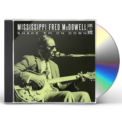 Fred Mcdowell SHAKE 'EM ON DOWN: LIVE IN NYC CD