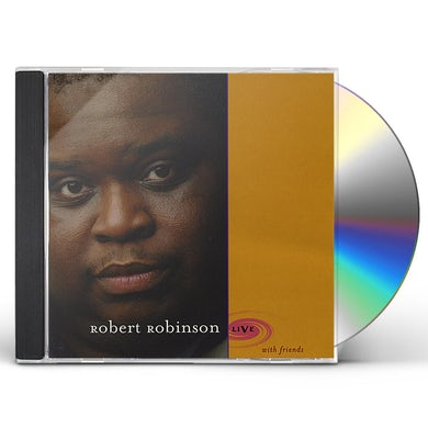 Robert Robinson LIVE (WITH FRIENDS) CD