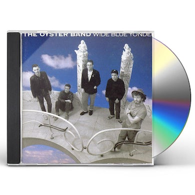 Oysterband WIDE BLUE YONDER CD