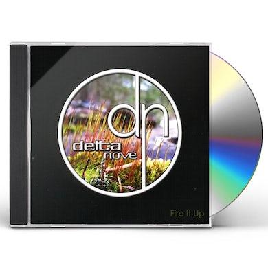 Delta Nove FIRE IT UP CD