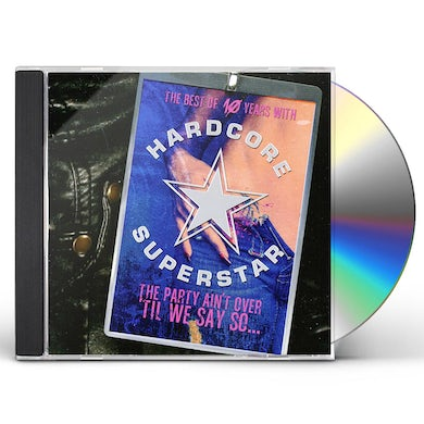 Hardcore Superstar PARTY AIN'T OVER TIL WE SAY SO CD