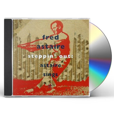 Fred Astaire STEPPIN OUT: ASTAIRE SINGS CD