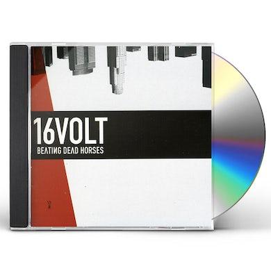 16 Volt BEATING DEAD HORSES CD