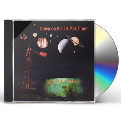 Way Out West DOWN ON THE OL' BAR NONE CD