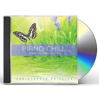 Christopher Phillips PIANO CHILL: SONGS OF JAMES TAYLOR CD