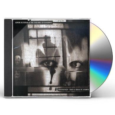 Sopor Aeternus & The Ensemble Of Shadows TODESWUNSCH: SOUS LE SOLEIL DE SATURNE CD
