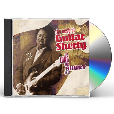 LONG & THE SHORT OF IT: THE BEST OF GUITAR SHORTY CD