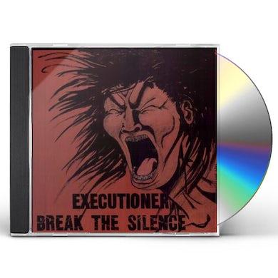 Executioner BREAK THE SILENCE CD
