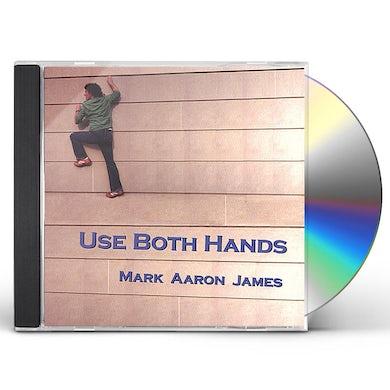 Mark Aaron James USE BOTH HANDS CD