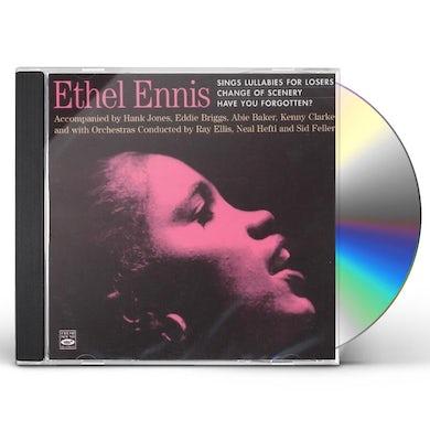 Ethel Ennis LULLABIES FOR LOSERS / CHANGE OF SCENERY / HAVE CD