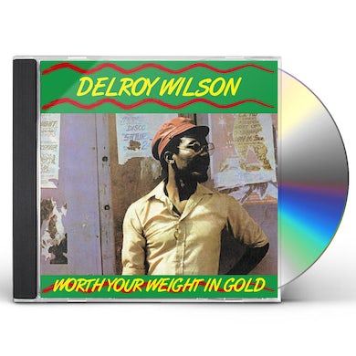 WORTH YOUR WEIGHT IN GOLD CD