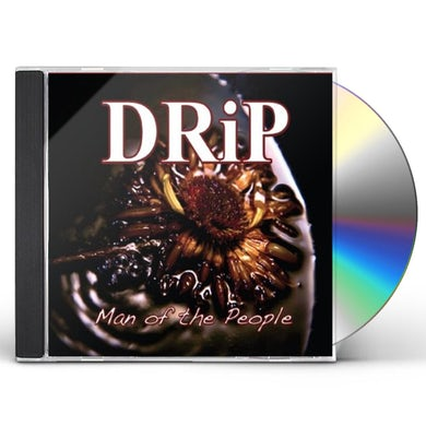 The Drip MAN OF THE PEOPLE CD