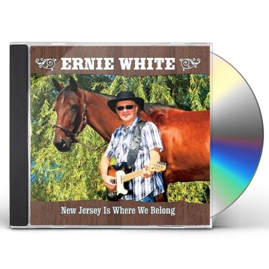 Ernie White NEW JERSEY IS WHERE WE BELONG CD