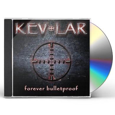 Kevlar FOREVER BULLETPROOF CD