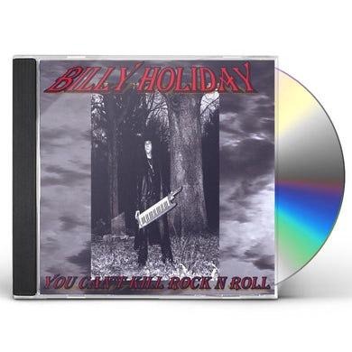 Billy Holiday YOU CAN'T KILL ROCK N ROLL CD