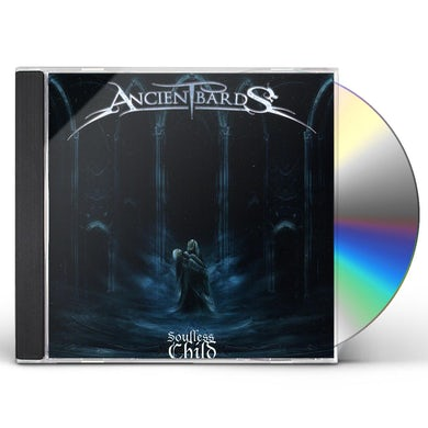 Ancient Bards SOULLESS CHILD CD