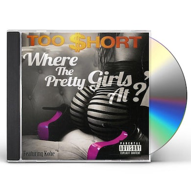 Too $hort WHERE THE PRETTY GIRLS AT CD