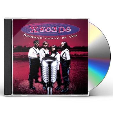 Xscape HUMMIN COMIN AT CHA CD