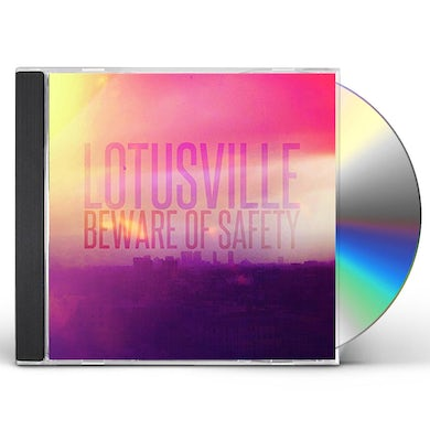 Beware Of Safety LOTUSVILLE CD