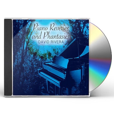 David Rivera PIANO REVERIES & PHANTASIES CD