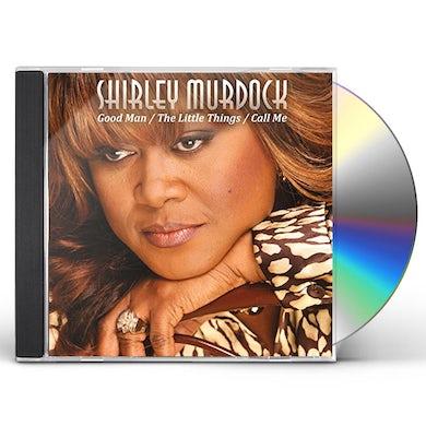 Shirley Murdock GOOD MAN / LITTLE THINGS / CALL ME CD