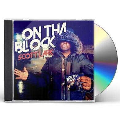 Scott Lark ON THA BLOCK CD
