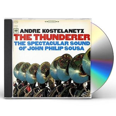 Andre Kostelanetz THUNDERER: SPECTACULAR SOUND OF JOHN PHILIP SOUSA CD