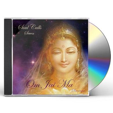 Saranya SOUL CALLS SEVEN: OM JAI MA CD