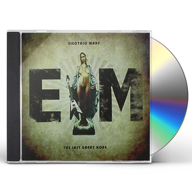 Electric Mary LAST GREAT HOPE CD