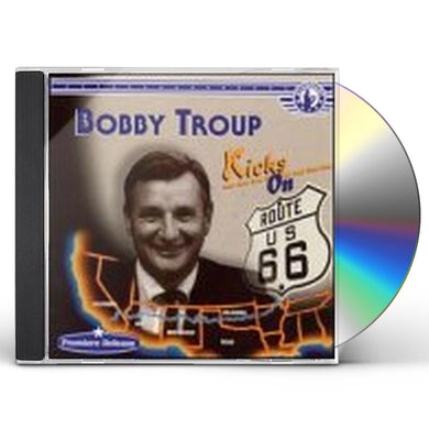 Bobby Troup KICKS ON 66 CD