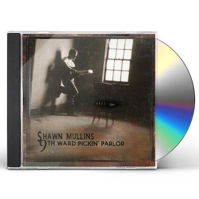 Shawn Mullins 9TH WARD PICKIN PARLOR CD