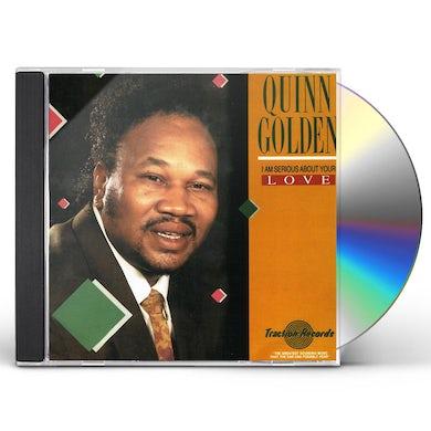 Quinn Golden I AM SERIOUS ABOUT YOUR LOVE CD