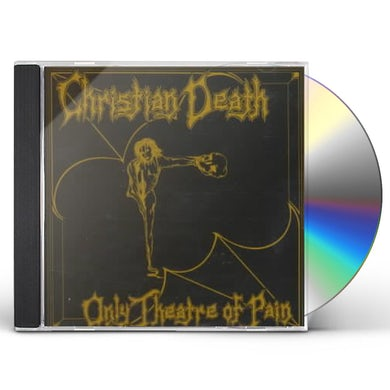 Christian Death ONLY THEATRE OF PAIN CD