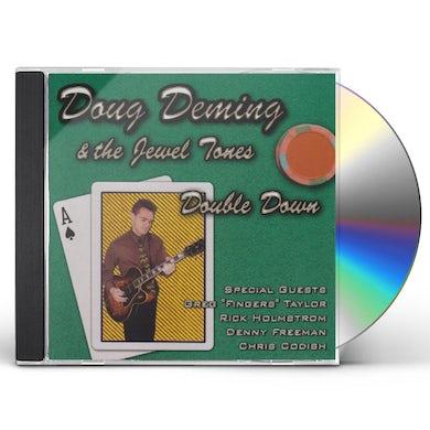 Doug Deming & the Jewel Tones DOUBLE DOWN CD