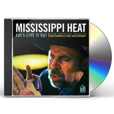 Mississippi Heat LET'S LIVE IT UP CD