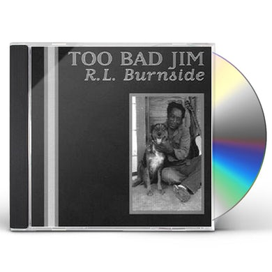 R.L. Burnside TOO BAD JIM CD