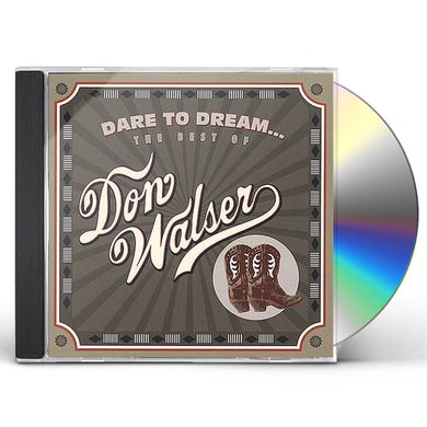 DARE TO DREAM: THE BEST OF DON WALSER CD