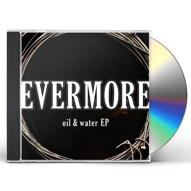 Evermore OIL & WATER EP CD