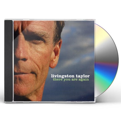 Livingston Taylor THERE YOU ARE AGAIN CD