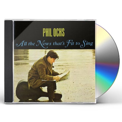 Phil Ochs ALL THE NEWS THAT'S FIT TO SING CD