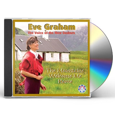 Eve Graham MOUNTAINS WELCOME ME HOME CD