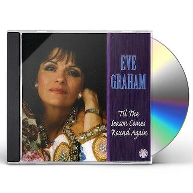 Eve Graham TIL THE SEASON COMES ROUND AGAIN CD