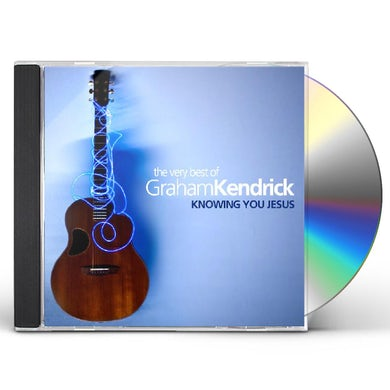 VERY BEST OF GRAHAM KENDRICK: KNOWING YOU JESUS CD