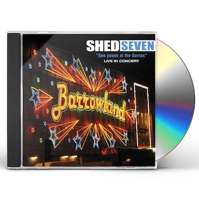 Shed Seven SEE YOUSE AT THE BARRAS CD
