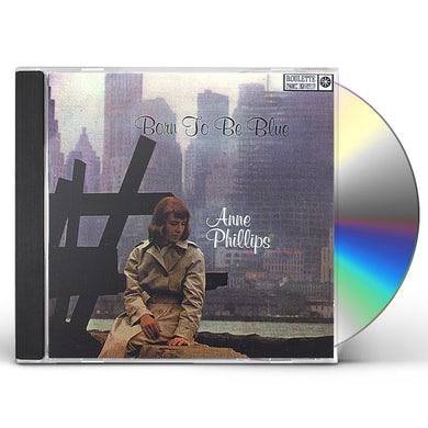Anne Phillips BORN TO BE BLUE CD