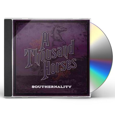 A THOUSAND HORSES SOUTHERNALITY CD