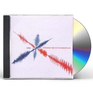 Ozma SPENDING TIME ON THE BORDERLINE CD