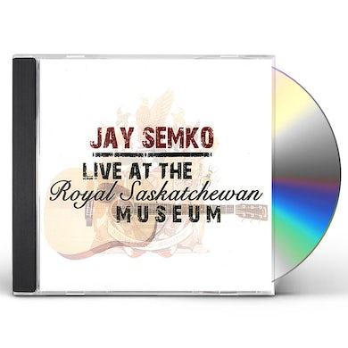 Jay Semko LIVE AT THE ROYAL SASKATCHEWAN MUSEUM CD